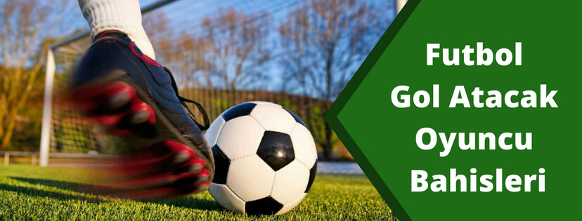 Futbol Gol Atacak Oyuncu Bahisleri