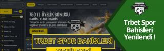 Trbet Spor Bahisleri Bölümü Yenilendi